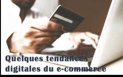 Quelques tendances digitales du e-commerce